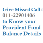Give a miss call to 01122901406 to get your PF Balance details