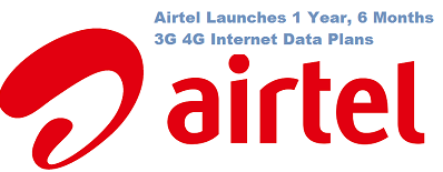Airtel Launches 1 Year 6 Months 3G 4G Internet Data Plans
