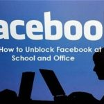 How to Unblock Facebook at School and Office