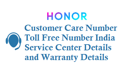 honor customer care number toll free number india service center warranty details