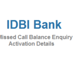 IDBI Bank Missed Call Balance Enquiry Mini Statement and Activation Details