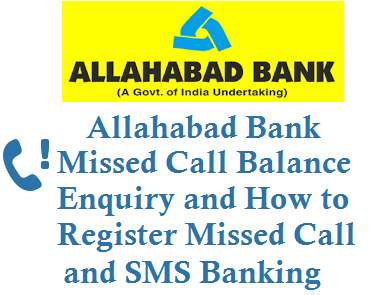 Allahabad Bank Missed Call Balance Enquiry Number 9224150150 Registration number and sms banking 9223150150