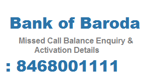 Bank of Baroda Missed Call Account Balance Number is 8468001111