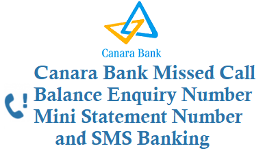 canara bank balance check number by missed call and mini statement