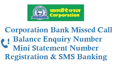 corporation bank balance enquiry number mini statement