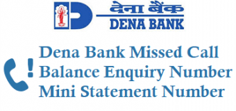 Dena Bank Missed Call Balance Enquiry Number Mini Statement Number Activation and Other Details
