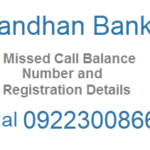 Bandhan Bank Missed Call Balance Enquiry Number, Mini Statement, Activation Details and Customer Care Number