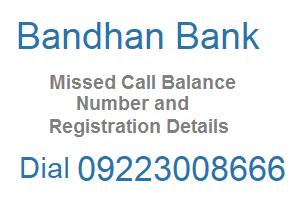 Bandhan Bank Missed Call Balance Enquiry Number, Mini