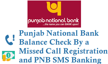 punjab national bank balance check by missed call 18001802223 sms banking