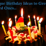 Unique Birthday Ideas to Wish and Greet Loved Ones