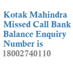 Kotak Mahindra Bank Missed Call Balance Number Registration and Mini Statement Details