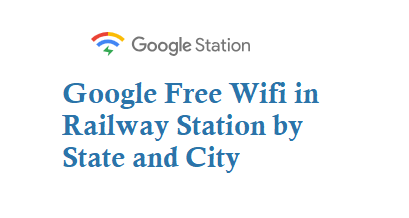 Google Free Wifi in Railway Station by State and City
