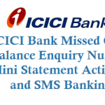 ICICI Missed Call Balance Enquiry Number Mini Statement Activation SMS Banking