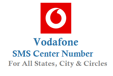List of Vodafone SMS Center Number for all Circles - TechAccent