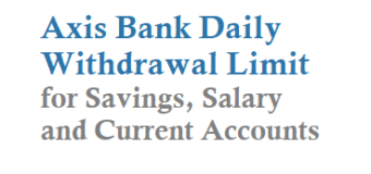 Axis Bank Daily Withdrawal Limit Amount from ATM using Debit Card or ATM Card