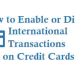 How to Disable or Enable International Transactions on Credit Card