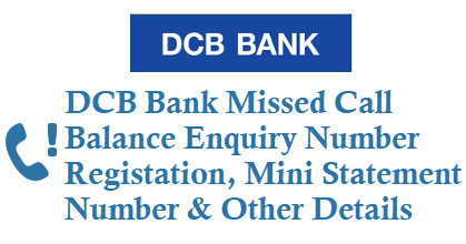 DCB Bank Missed Call Balance Number Mini Statement Number and Registration