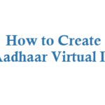 Aadhaar Virtual ID Generator is Launched, Check How to Create Aadhaar Virtual ID