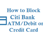 How to Block Citibank Credit Card Debit Card or ATM Card