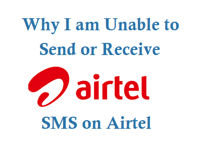 Unable to Send or Receive SMS on Airtel