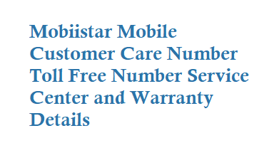 Mobiistar Customer Care Number Toll Free Number Service Center and Warranty Details