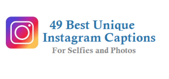 49 Best Unique Instagram Captions