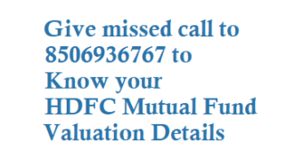 Dial 8506936767 to Know your HDFC Mutual Fund Balance Investment and Valuation Details