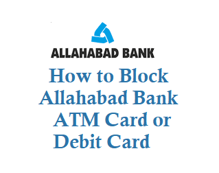 Block Allahabad Bank ATM Card