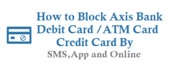 How to Block Axis Bank Debit Card ATM Card Credit Card