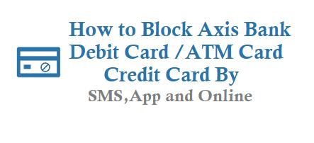 How to Block Axis Bank Debit Card