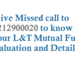 Give a Missed call to Know your L&T Mutual Fund Valuation and Statement