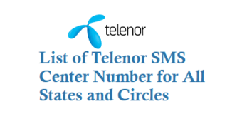 List of Telenor SMS Center Number for all States and Circles