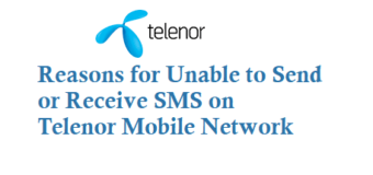 Unable to Send or Receive SMS on Telenor Mobile Network
