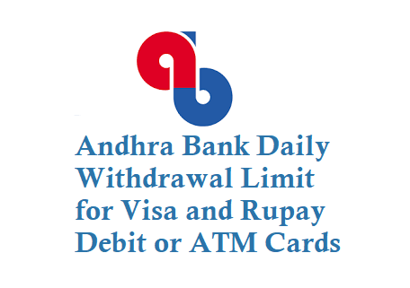 Andhra Bank Daily Withdrawal Limit for Visa and Rupay ATM cards