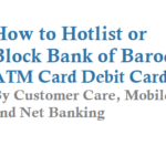 How to Hotlist Block Bank of Baroda ATM Card Debit Card
