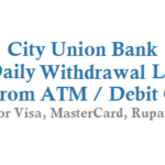 City Union Bank Daily Withdrawal Limit from ATM Using ATM Card Debit Card
