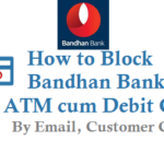 How to Block Bandhan Bank ATM Card Debit Card