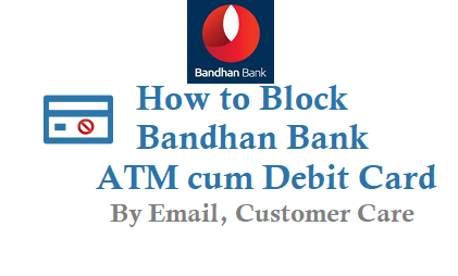 How to Block Bandhan Bank ATM Card