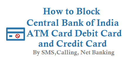How to Block Central Bank of India ATM Card