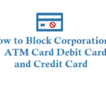 How to Block Corporation Bank ATM Card Debit Card and Credit Card