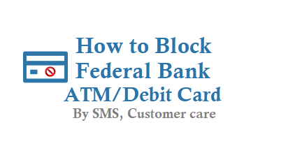 How to Block Federal Bank ATM Card