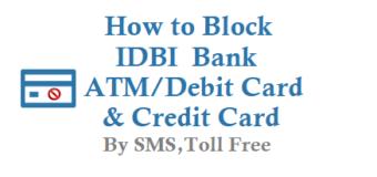 How to Block IDBI ATM Card Debit Card Credit Card