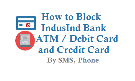 How to Block IndusInd Bank ATM Card
