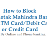 How to Block Kotak Mahindra Bank ATM Card Debit Card Credit Card