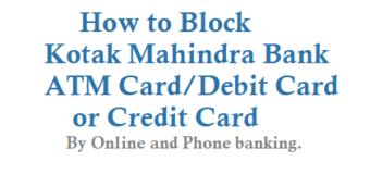 How to Block Kotak Mahindra Bank ATM Card Debit Card Credit Card