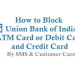 How to Block Union Bank of India ATM Card Debit Card Credit Card