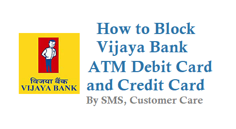 How to Block Vijaya Bank Debit Card ATM Card Credit Card