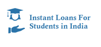 Instant Loans For Students in India