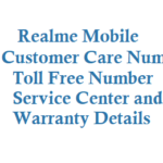 Realme Customer Care Number Toll Free Number Service Center and Warranty Details