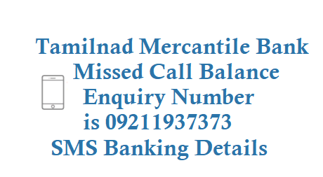 Tamilnad Mercantile Bank Missed Call Balance Enquiry Number 09211937373